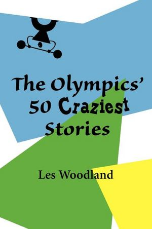 Les Woodland, The Olympics' 50 Craziest Stories