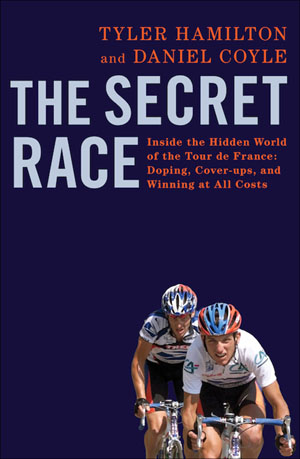 Tyler Hamilton and Daniel Coyle, The Secret Race