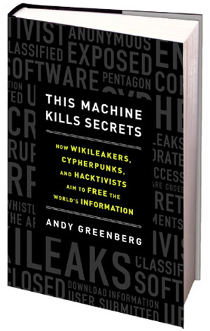 This Machine Kills Secrets - book on Wikileaks, cryptography, security
