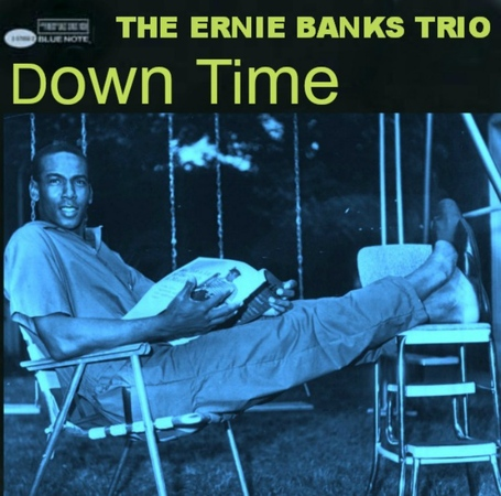 Ernie_banks_trio_-_down_time_medium