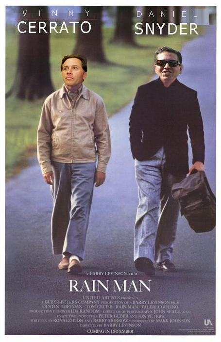 Dan Snyder and Vinny Cerrato star in Rain Man!