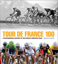 Tour de France 100, by Richard Moore