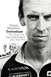 Domestique, by Charly Wegelius