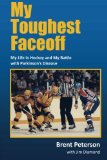brent peterson hockey book my toughest faceoff parkinsons disease