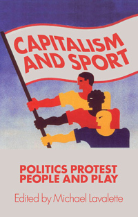 Capitalism and Sport, edited by Michael Lavalette