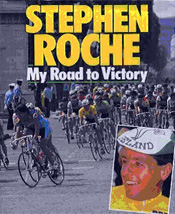 My Road To Victory - Stephen Roche