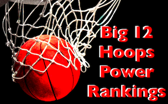 Big 12 Hoops National Power Rankings
