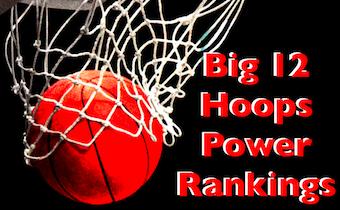 Big 12 Hoops National Power Rankings