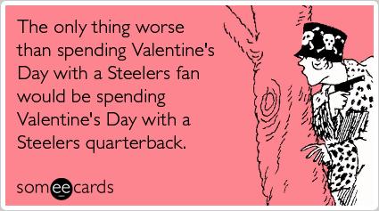 Steelers-fan-worse-quarterback-spending-valentines-day-ecards-someecards_medium